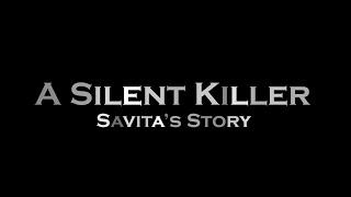 Savita's Story : Silent Killer : 1 minute Trailer