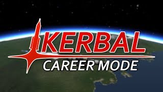 Career Mode #1 ORBITING (Kerbal Space Program)