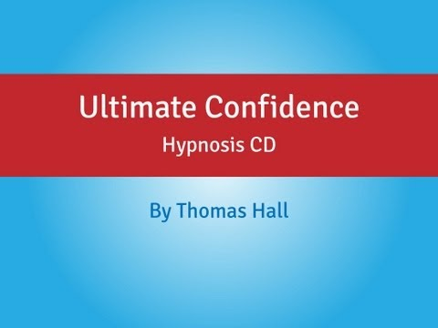 Ultimate Confidence - Hypnosis CD - By Thomas Hall