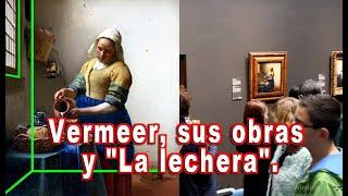 """Vermeer, sus obras y comentario de """"La lechera""""."""