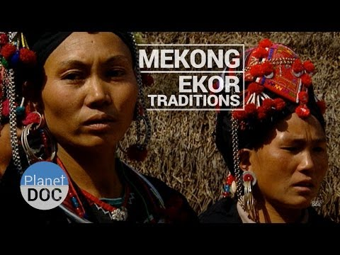 Mekong. Ekor´s Traditions | Culture - Planet Doc Full Docume