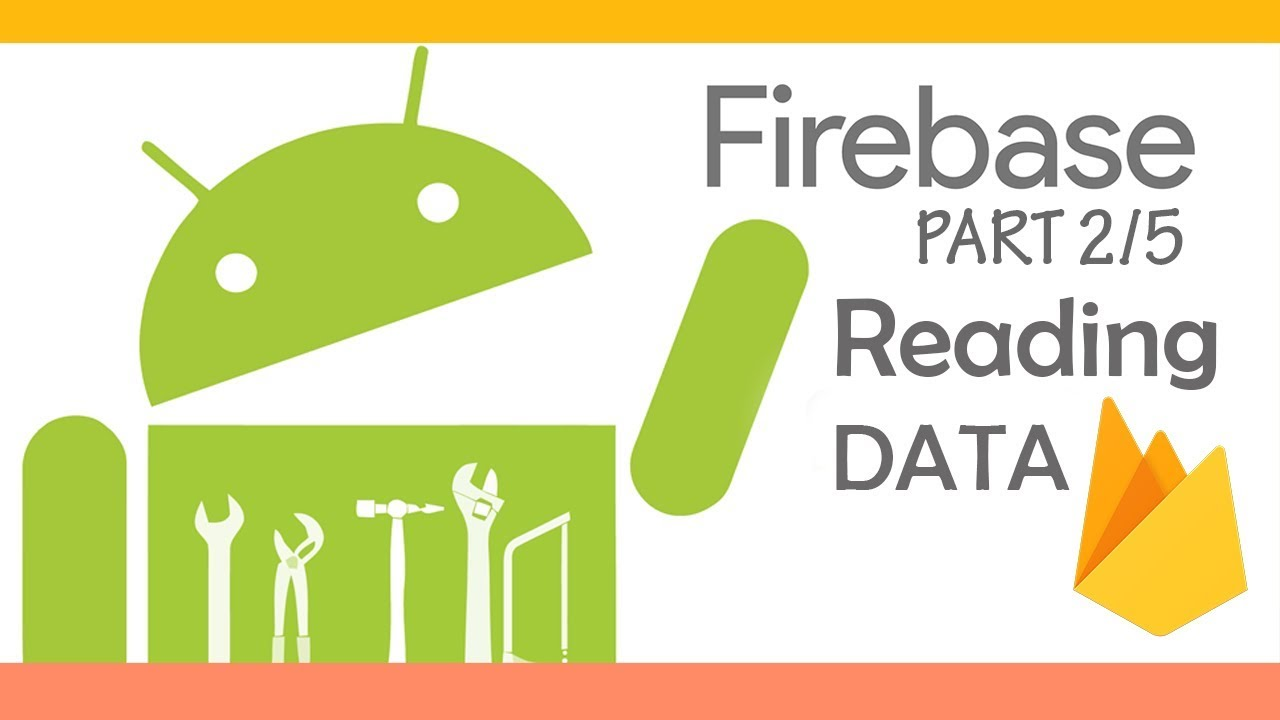 Firebase Android Tutorial [2/5] : Reading Data From Realtime Database