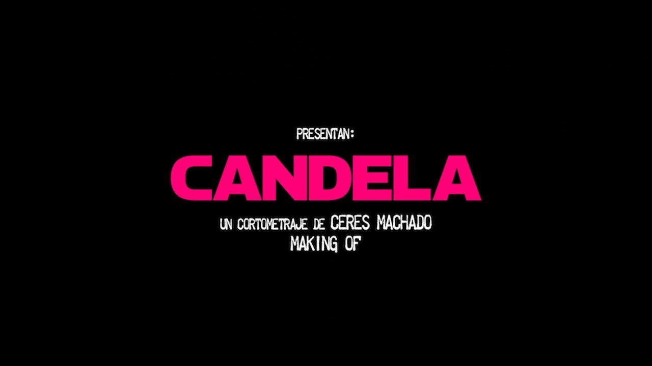 MAKING OF CANDELA - CERES MACHADO
