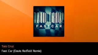 Taio Cruz - Fast Car (Davis Redfield Remix)