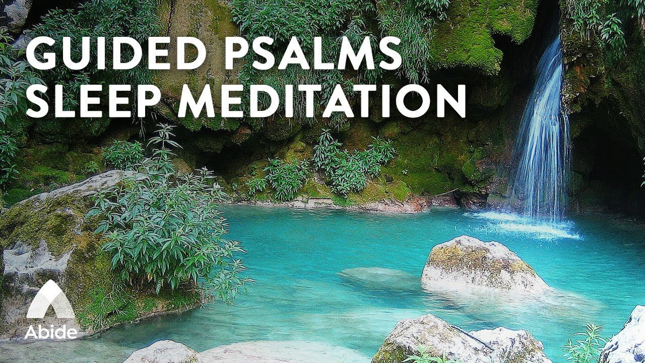 Abide Guided Psalms Sleep Meditation to Fall Asleep Fast and Beat Insomnia