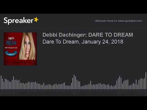 CAROLINE MYSS and The Power Of Words, with Debbi Dachinger, on Dare To Dream, January 24, 2018