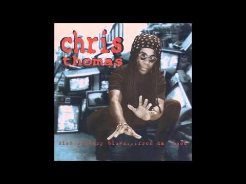 Chris Thomas - 21st Century Blues...from da Hood - 1995 Album (Rap-Rock Fusion)