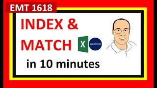 iNDEX & MATCH Excel Lookup Functions - All You Need To Know in 10 Minutes (EMT 1618)