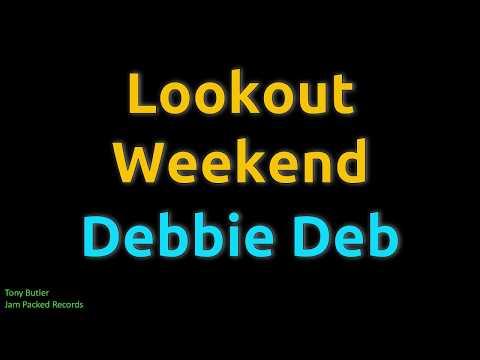 Lookout Weekend - Debbie Deb (HD, 320kbps)