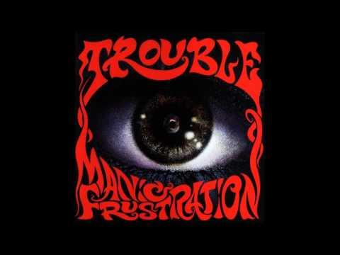 Клип Trouble - Manic Frustration