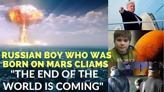 Russian Boy Claims That end of the World is Near