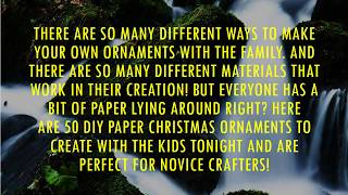 DIY Paper Christmas Ornaments To Create With The Kids