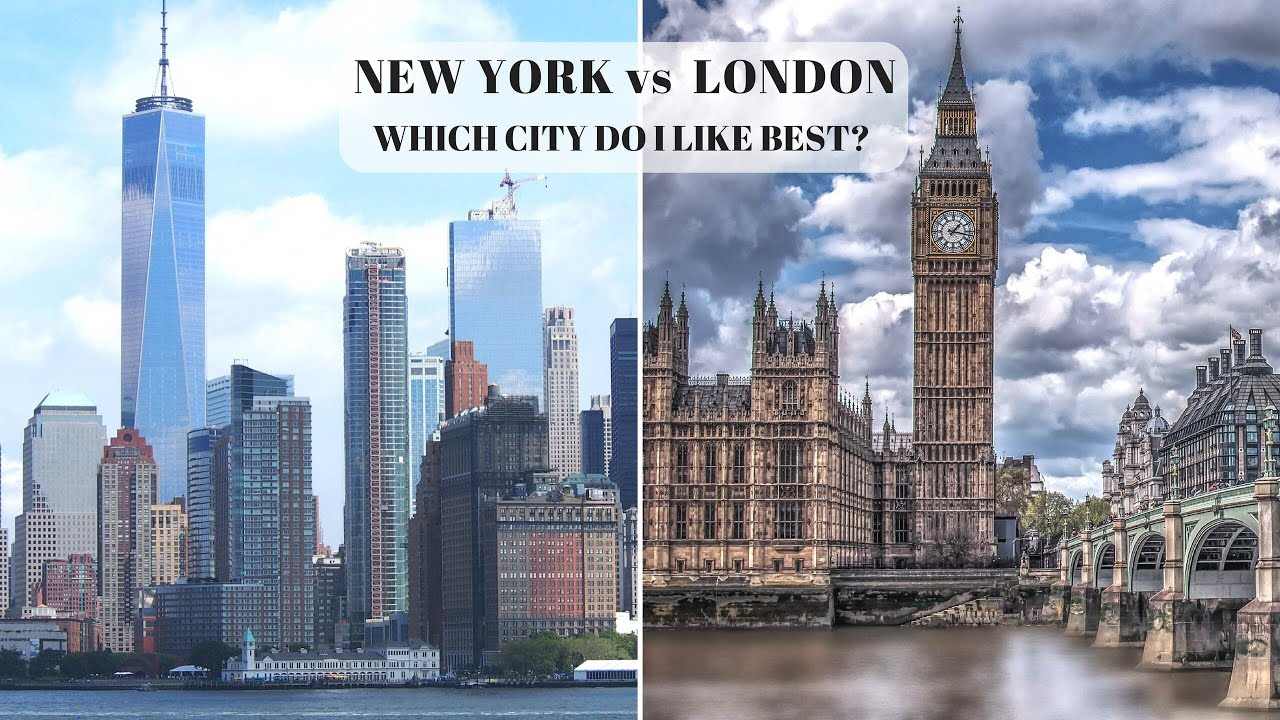 NEW YORK vs LONDON  Comparison and which city do I like best   YouTube