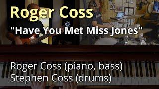 """Roger Coss - """"Have You Met Miss Jones"""" [Jazz Trio]"""