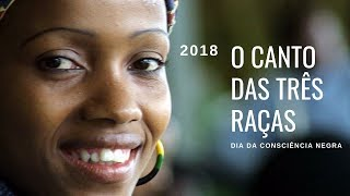 O Canto das Três Raças  - Dia da Consciência Negra no Brasil.