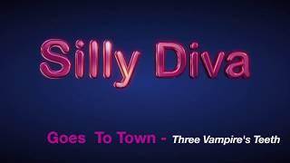 Silly Diva Three Vampire s Teeth