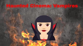 Bigblue haunted cinema: vampires