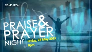 Praise & Prayer LiveStream from Zoom - Friday 28th May @ 8:00 pm