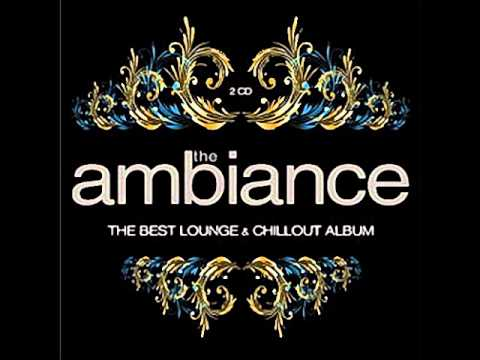 Rosey-Love The Ambiance: The Best Lounge & Chillout Album