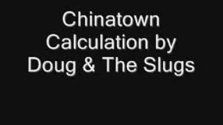 Chinatown Calculation - Doug & The Slugs