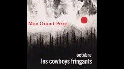 Les Cowboys Fringants   Mon Grand-Père   Paroles