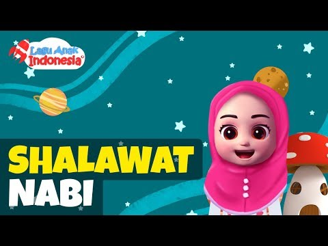 Lagu Anak Islami – Shalawat Nabi – Lagu Anak Indonesia
