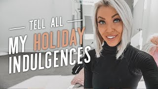 Tell All: My Holiday Indulgences