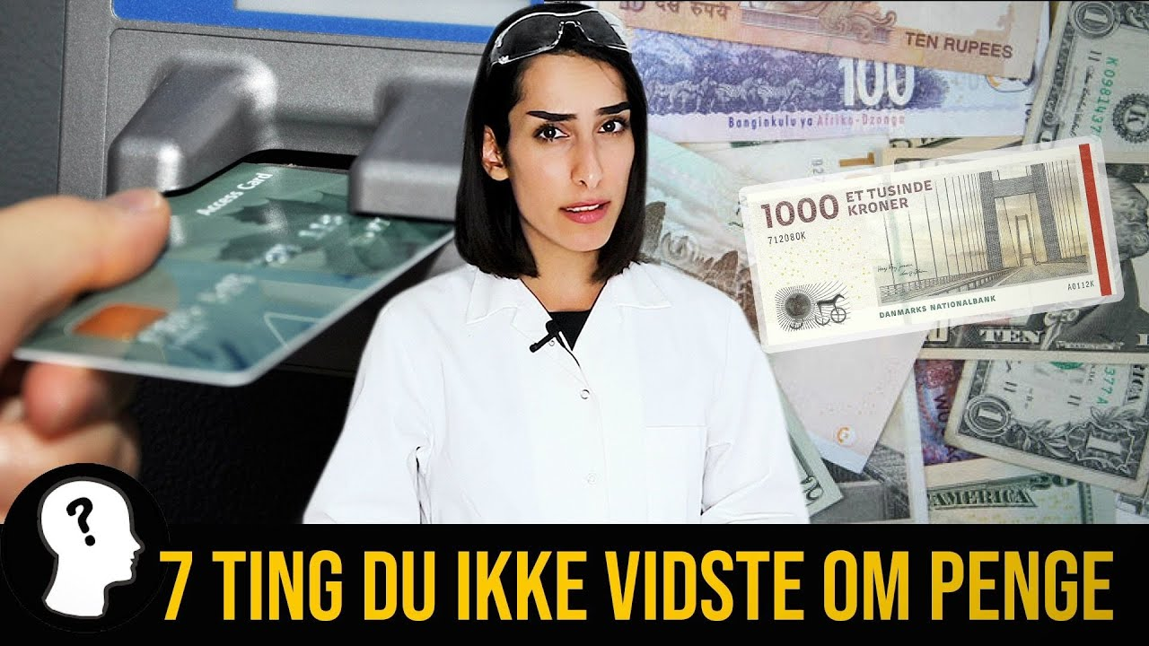 7 TING DU IKKE VIDSTE OM PENGE