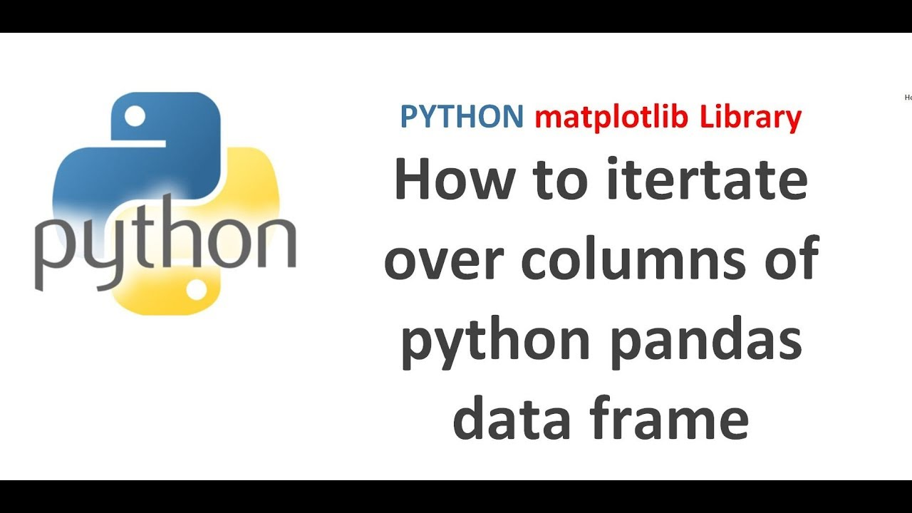 Python Pandas Tutorial 23 | How to iterate over columns of python pandas  data frame