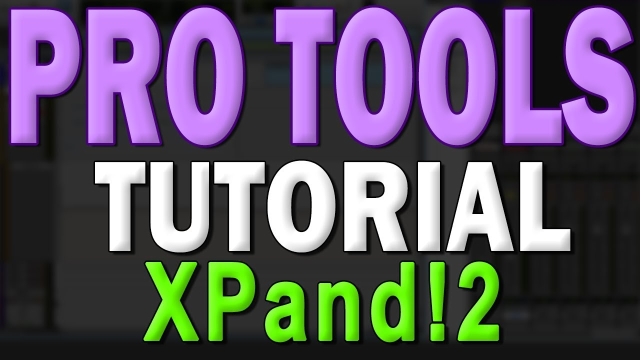 Pro Tools First Tutorial (Part 4) – Xpand!2 Virtual Instruments