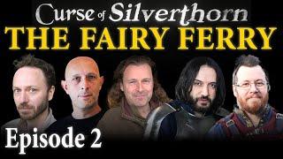 The Curse of Silveŗthorn - Part 2, The Fairy Ferry
