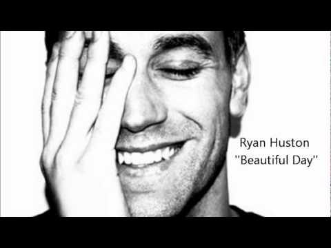 Ryan Huston - Beautiful Day (Music HD)