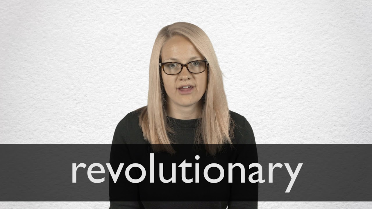 How to pronounce REVOLUTIONARY in British English