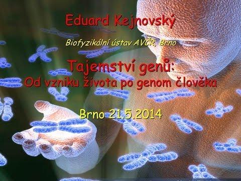Eduard Kejnovsky: Tajemství genů - od vzniku života po genom člověka (Brno kampus 21.5.2014)