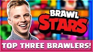 THE BEST 3 BRAWLERS in BRAWL STARS!