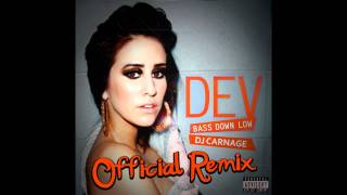 Dev - Bass Down Low (Dj Carnage Remix)