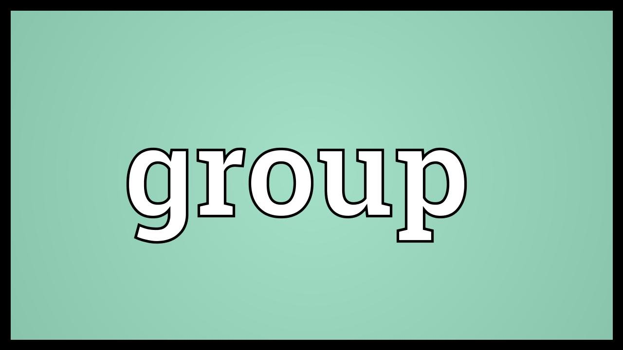 What is a group Meaning of a word and usage examples 21