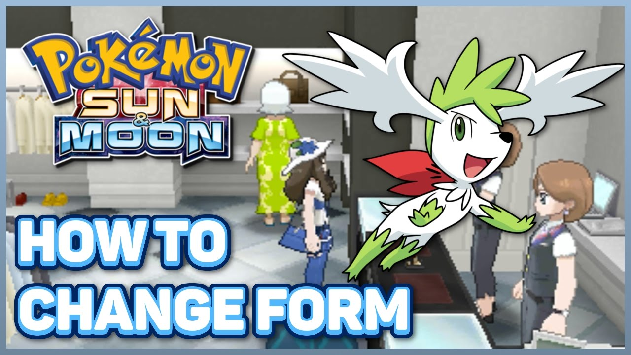 How to Change Shaymin to Sky Form in Pokemon Sun and Moon | How to ...