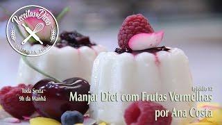 Manjar Branco com Frutas Vermelhas Diet