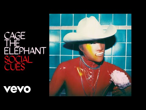 Cage The Elephant - Social Cues (Audio)