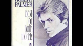Robert Palmer - Best Of Both Worlds