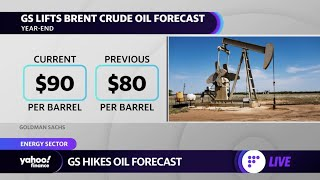 Goldman Sachs hikes Brent crude oil prices to $90 by years end
