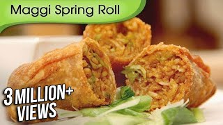 Maggi Noodles Spring Roll - Fast Food Recipe by Ruchi Bharani - Vegetarian [HD]