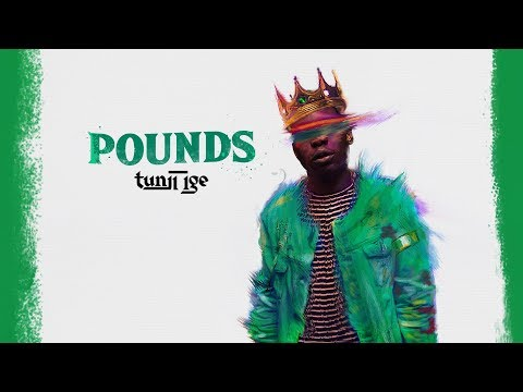 Tunji Ige - Pounds [OFFICIAL AUDIO]