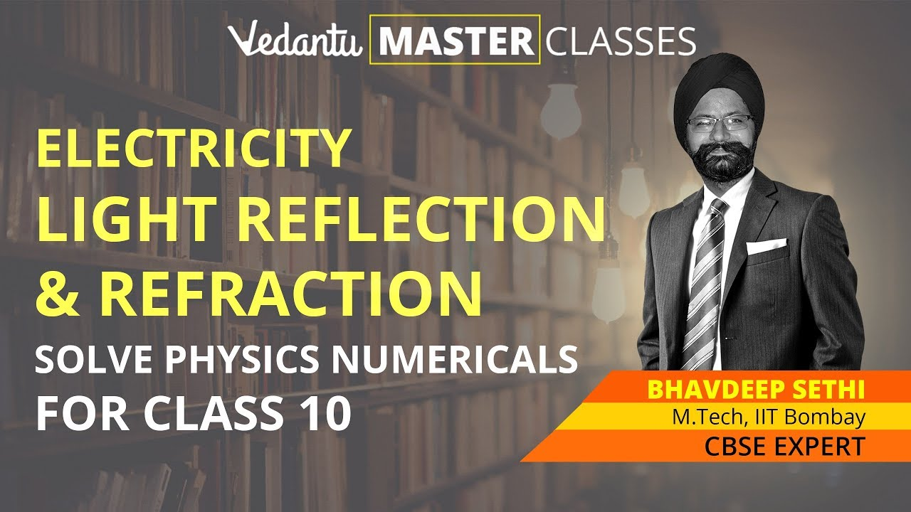 Solve Physics Numericals for Class 10 Physics | Electricity, Light  Reflection & Refraction Questions