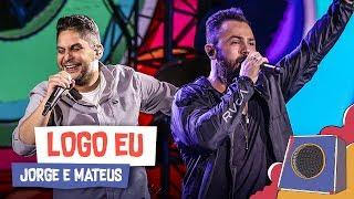 Logo Eu - Jorge e Mateus - Villa Mix Goiânia 2018 ( Ao Vivo )