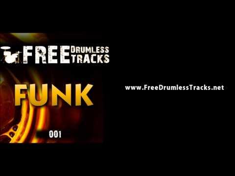 FREE Drumless Tracks: Funk 001 (www.FreeDrumlessTracks.net)