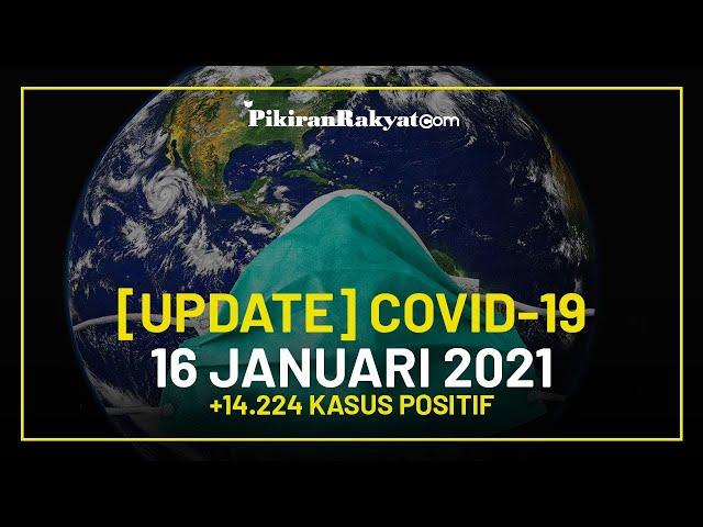 [BREAKING] Update Kasus Covid-19 Indonesia per 16 Januari 2021, +14.224 Kasus Positif dalam Sehari!