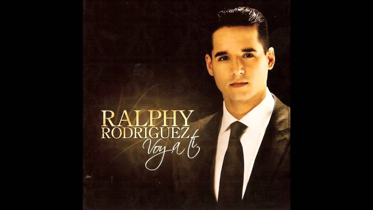 Ralphy Rodriguez Voy a Ti - Ralphy Rodriguez