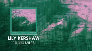 Lily Kershaw - 10,000 Miles